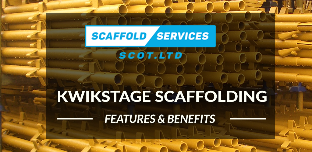Scaffolding Hire Guide: Kwikstage Scaffolding Features and Benefits